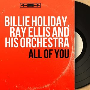 Billie Holiday, Ray Ellis and His Orchestra
