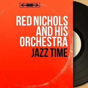Red Nichols and His Orchestra