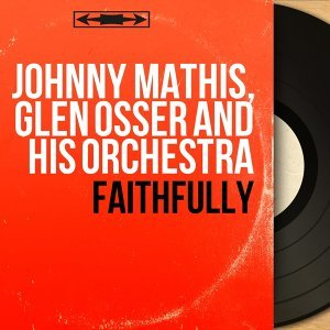 Johnny Mathis, Glen Osser and His Orchestra 歌手頭像
