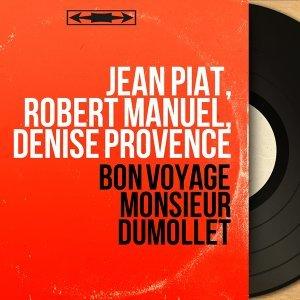 Jean Piat, Robert Manuel, Denise Provence 歌手頭像