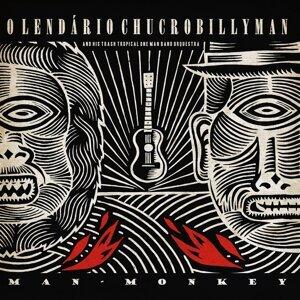 O Lendário Chucrobillyman And His Trash Tropical One Band Orquestra 歌手頭像