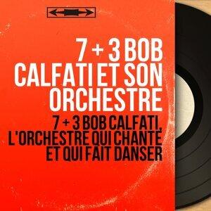 7 + 3 Bob Calfati et son orchestre 歌手頭像