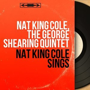 Nat King Cole, The George Shearing Quintet