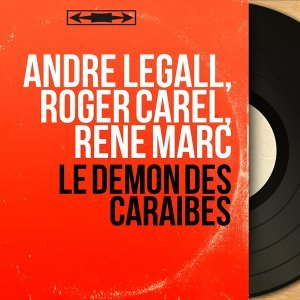 André Legall, Roger Carel, René Marc 歌手頭像