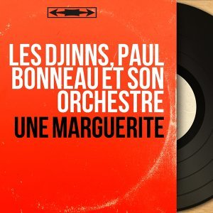 Les Djinns, Paul Bonneau et son orchestre 歌手頭像