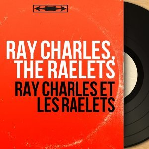 Ray Charles, The Raelets 歌手頭像