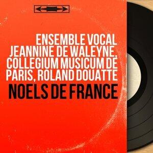 Ensemble vocal Jeannine de Waleyne, Collegium Musicum de Paris, Roland Douatte 歌手頭像