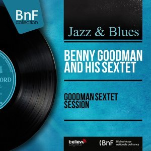 Benny Goodman and his Sextet 歌手頭像