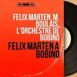 Félix Marten, M. Boulais, L'orchestre de Bobino 歌手頭像