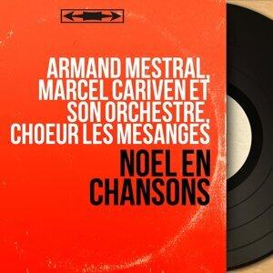 Armand Mestral, Marcel Cariven et son orchestre, Choeur Les Mésanges 歌手頭像