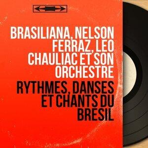 Brasiliana, Nelson Ferraz, Léo Chauliac et son orchestre 歌手頭像
