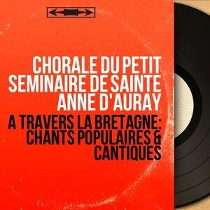 Chorale du Petit Séminaire de Sainte Anne d'Auray 歌手頭像