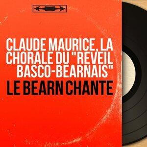 """Claude Maurice, La chorale du """"Réveil Basco-Béarnais"""" 歌手頭像"""