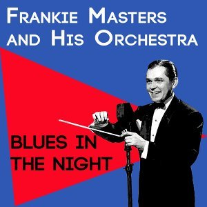 Frankie Masters and His Orchestra 歌手頭像