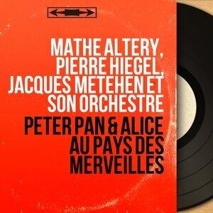 Mathé Altéry, Pierre Hiégel, Jacques Météhen et son orchestre 歌手頭像