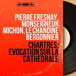 Pierre Fresnay, Monseigneur Michon, le Chanoine Bergonnier 歌手頭像
