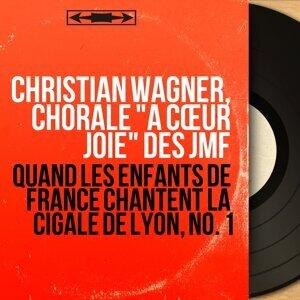 """Christian Wagner, Chorale """"À cœur joie"""" des JMF 歌手頭像"""