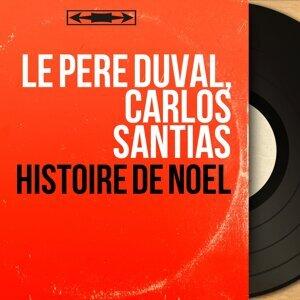 Le Père Duval, Carlos Santias 歌手頭像