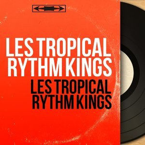 Les Tropical Rythm Kings アーティスト写真