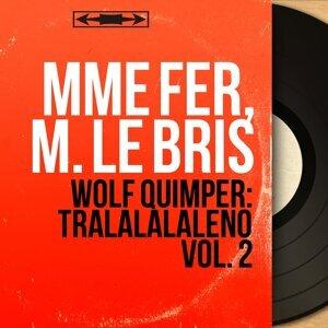 Mme Fer, M. Le Bris 歌手頭像