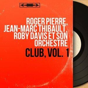 Roger Pierre, Jean-Marc Thibault, Roby Davis et son orchestre 歌手頭像