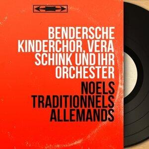 Bendersche Kinderchor, Vera Schink und ihr Orchester 歌手頭像