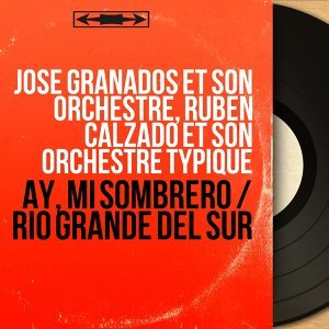 José Granados et son orchestre, Ruben Calzado et son orchestre typique 歌手頭像