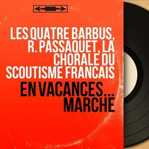 Les Quatre Barbus, R. passaquet, La chorale du scoutisme Français 歌手頭像