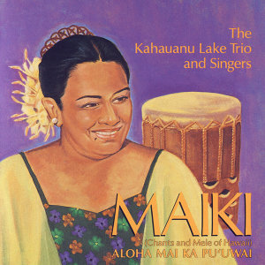 Maiki Aiu Lake, The Kahauanu Lake Trio and Singers アーティスト写真