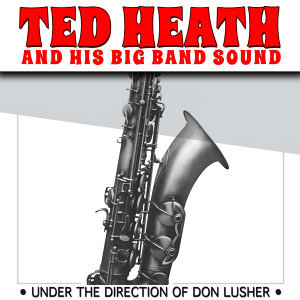 Ted Heath Band/Don Lusher アーティスト写真