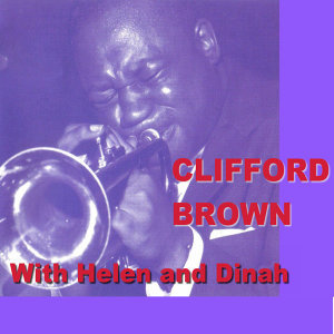 Clifford Brown With Helen Merrill And Dinah Washington 歌手頭像