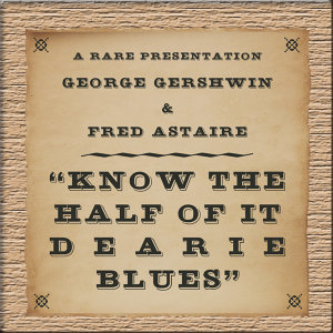 Fred Astaire & George Gershwin 歌手頭像