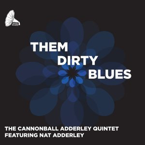 The Cannonball Adderley Quinte feat. Nat Adderley 歌手頭像