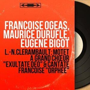 Françoise Ogéas, Maurice Duruflé, Eugène Bigot 歌手頭像