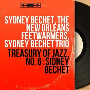 Sydney Bechet, The New Orleans Feetwarmers, Sydney Bechet Trio 歌手頭像