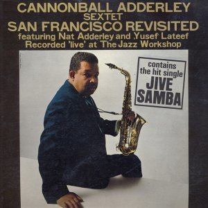 Cannonball Adderley Sextet feat. Nat Adderley, Yusef Lateef 歌手頭像
