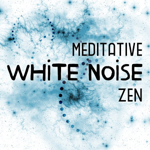 Zen Meditation and Natural White Noise and New Age