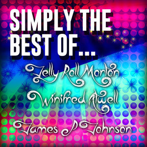 Jelly Roll Morton|Winifred Atwell|James P Johnson アーティスト写真