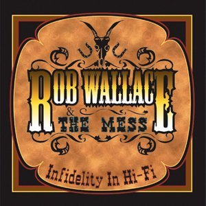 Rob Wallace & The Mess 歌手頭像