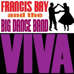 Francis Bay and the Big Dance Band アーティスト写真