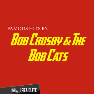 Bob Crosby & The Bob Cats
