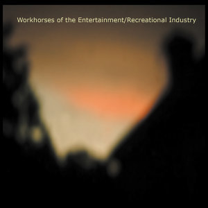 Workhorses of the Entertainment/Recreation Industry 歌手頭像