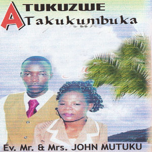 Ev. Mr & Mrs John Mutuku 歌手頭像