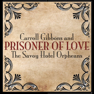 Carroll Gibbons | The Savoy Hotel Orpheans アーティスト写真