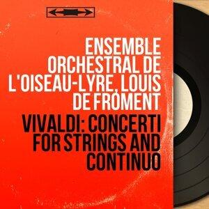 Ensemble orchestral de l'Oiseau-lyre, Louis de Froment 歌手頭像