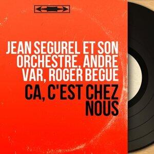 Jean Segurel et son orchestre, André Var, Roger Bégué 歌手頭像