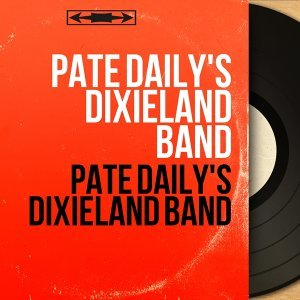 Pate Daily's Dixieland Band 歌手頭像