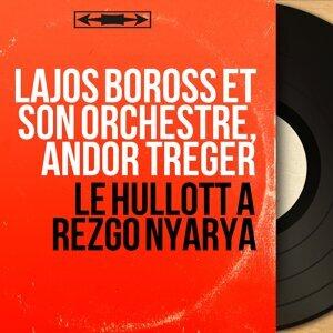 Lajos Boross et son orchestre, Andor Treger 歌手頭像