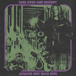 Take Over And Destroy 歌手頭像