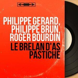Philippe Gérard, Philippe Brun, Roger Bourdin 歌手頭像